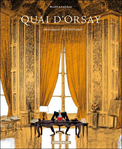 Quai d'Orsay T1 - Chroniques diplomatiques - Blain & Lanzac - Ed. Dargaud