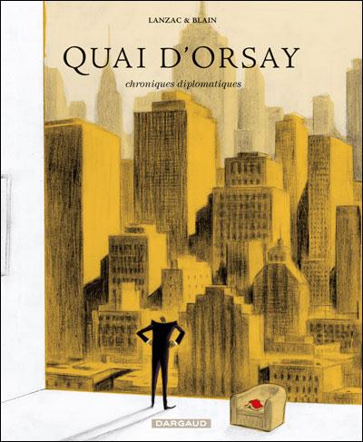 Quai d'Orsay T2 - Chroniques diplomatiques - Blain & Lanzac - Ed. Dargaud